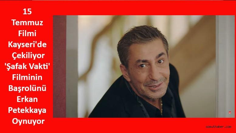 15 Temmuz Filmi Kayseri'de Çekiliyor