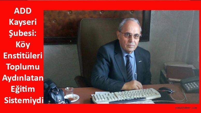 ADD Kayseri Şubesi: Köy Enstitüleri Toplumu Aydınlatan Eğitim Sistemiydi