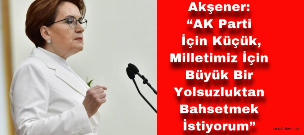 Akşener, Arsa Satışı Skandalını Anlattı