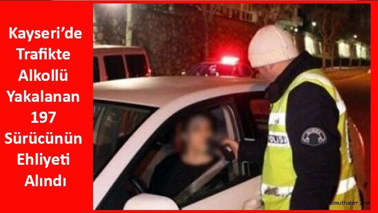Alkollü Olarak Trafikte Yakalanan 197 Sürücünün Ehliyeti Alındı