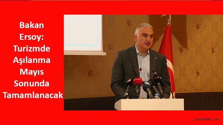 Bakan Ersoy: Turizmde Aşılanma Mayıs Sonunda Tamamlanacak