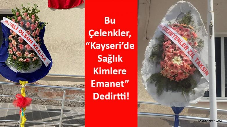 """Bu Çelenkler, """"Kayseri'de Sağlık Kimlere Emanet"""" Dedirtti!"""