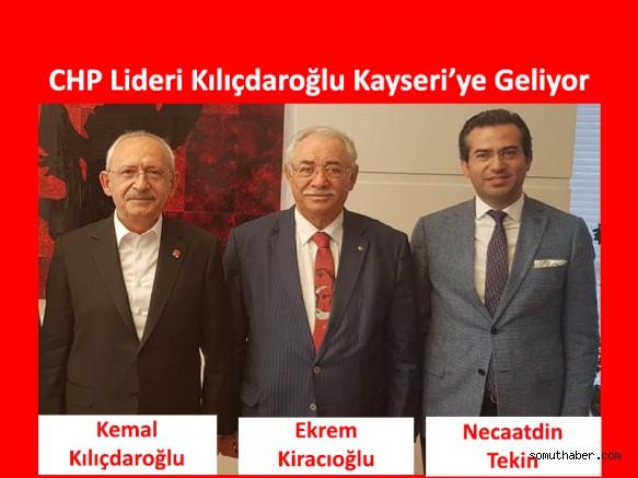 CHP Genel Başkanı Kemal Kılıçdaroğlu Kayseri'ye Geliyor
