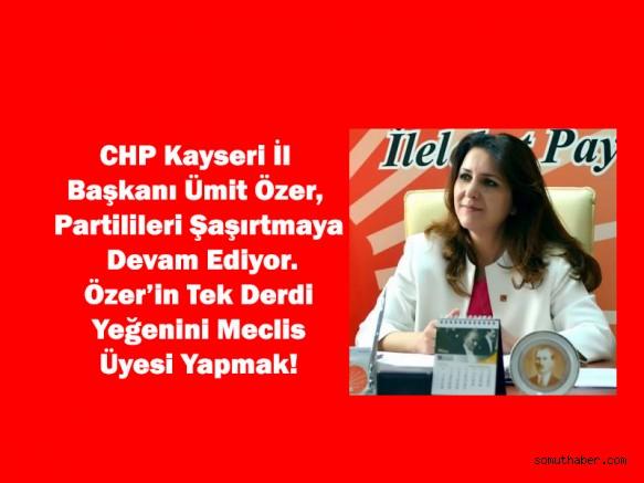 CHP İl Başkanı'nın Tek Derdi Yeğenini Meclis Üyesi Yapmak!