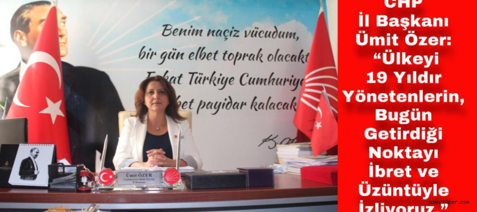 CHP İl Başkanı Özer, AKP Milletvekili Tamer'i Eleştirdi