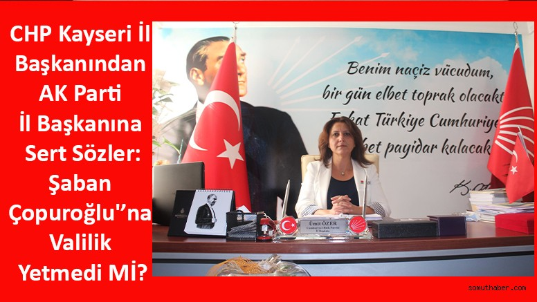 CHP İl Başkanından AK Parti İl Başkanına Sert Sözler