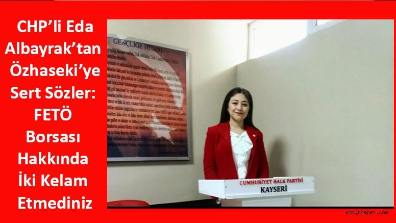 CHP'li Albayrak'tan Özhaseki'ye: FETÖ Borsası Hakkında İki Kelam Etmediniz