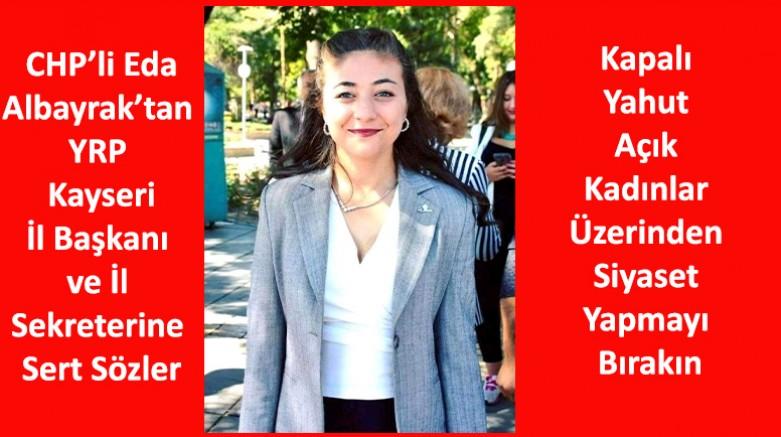 CHP'li Albayrak'tan YRP İl Başkanı ve İl Sekreterine Sert Sözler