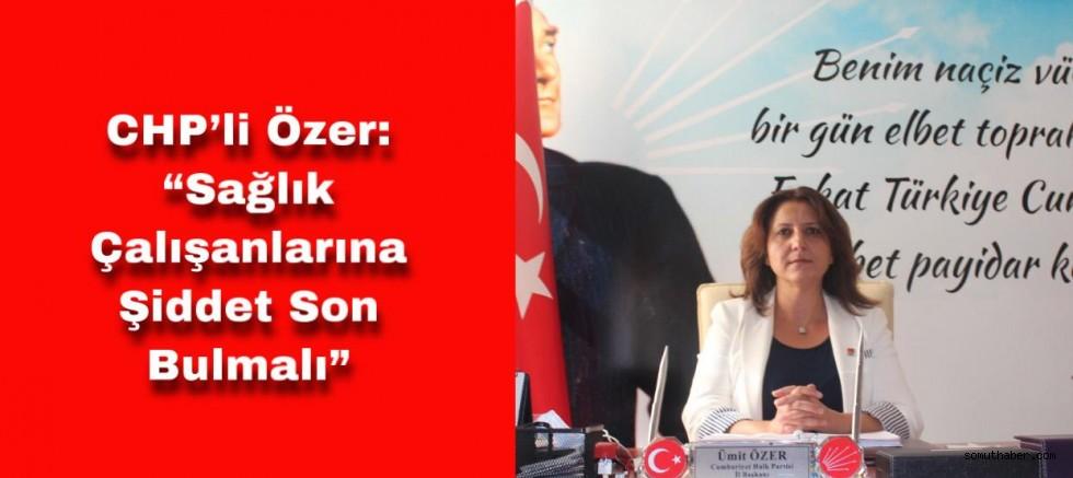 CHP'li Özer Saldırıya Uğrayan Doktor İle İlgili Konuştu