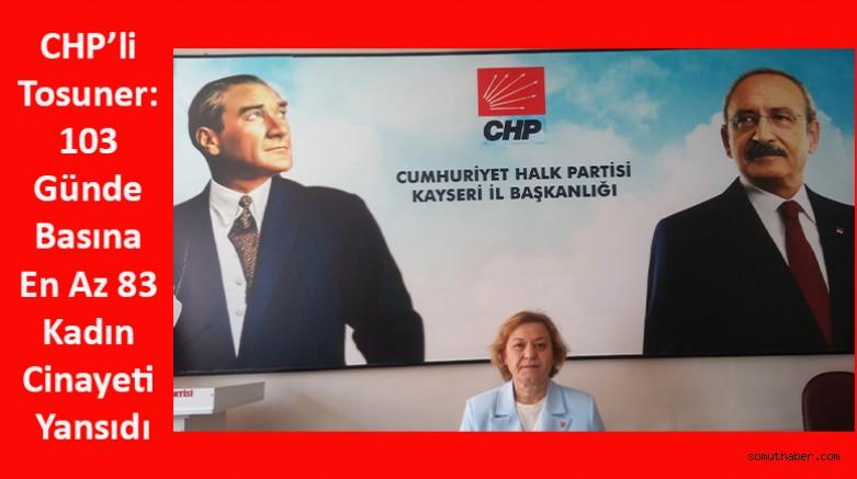 CHP'li Tosuner: 103 Günde Basına En Az 83 Kadın Cinayeti Yansıdı