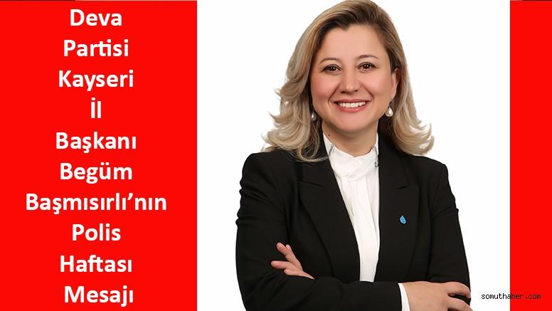 Deva Partisi Kayseri İl Başkanı Begüm Başmısırlı'nın Polis Haftası Mesajı
