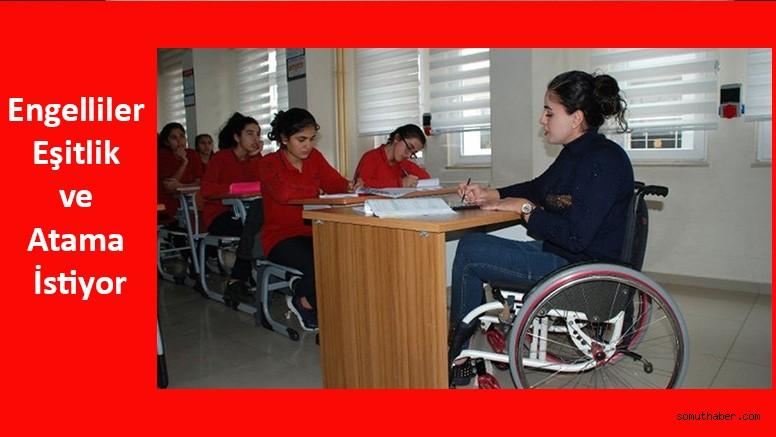 Engelliler Eşitlik ve Atama İstiyor