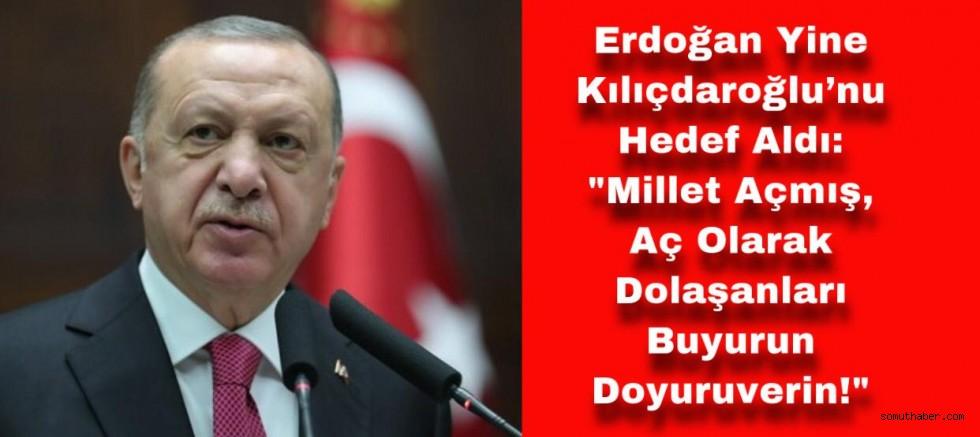 """Erdoğan: """"Neymiş; Millet Açmış, Aç Olarak Dolaşanları Buyurun Doyuruverin!"""""""