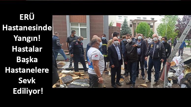 ERÜ Hastanesinde Yangın! Dumandan Etkilenen Hastalar Sevk Edildi