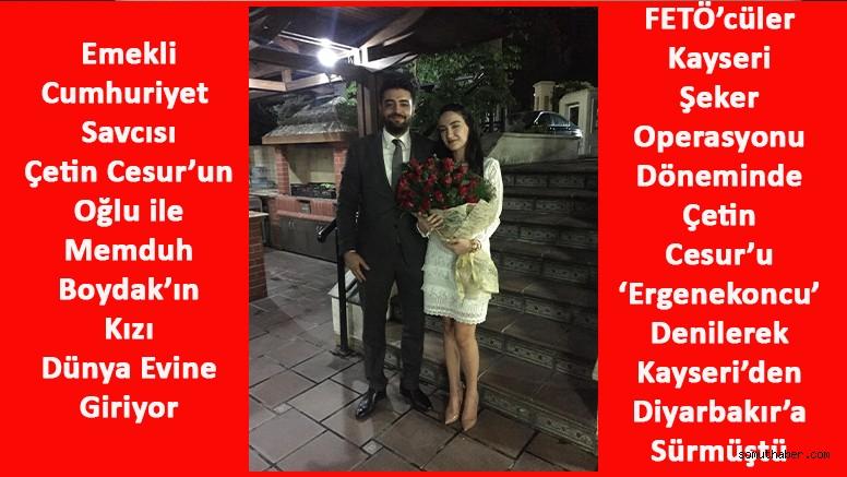 FETÖ'cülerin Sürgün Ettiği E. Savcı'nın Oğlu ile Boydak'ın Kızı Evleniyor