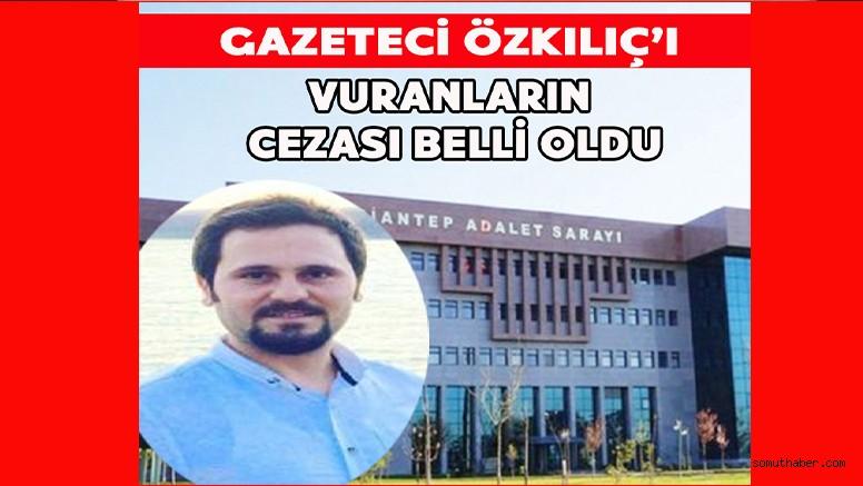 Gazeteci Özkılıç'ı Yaralayan Şahsın Cezası Belli Oldu