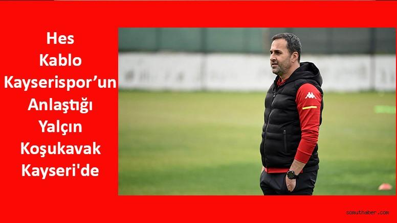 Hes Kablo Kayserispor'un Anlaştığı Yalçın Koşukavak Kayseri'de
