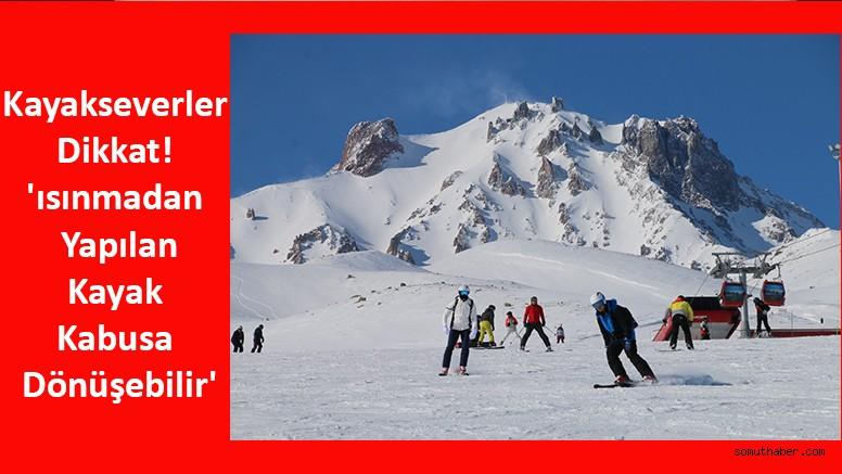 Kayakseverler Dikkat! 'ısınmadan Yapılan Kayak Kabusa Dönüşebilir'