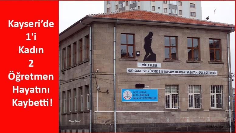 Kayseri'de 1'i Kadın 2 Öğretmen Hayatını Kaybetti!