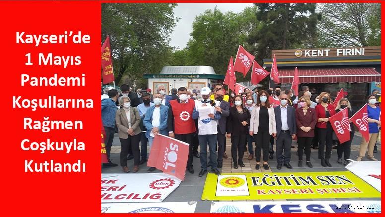 Kayseri'de 1 Mayıs Pandemi Koşullarına Rağmen Coşkuyla Kutlandı