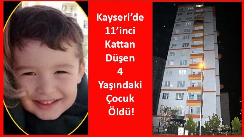 Kayseri'de 11'inci Kattan Düşen 4 Yaşındaki Çocuk Öldü!