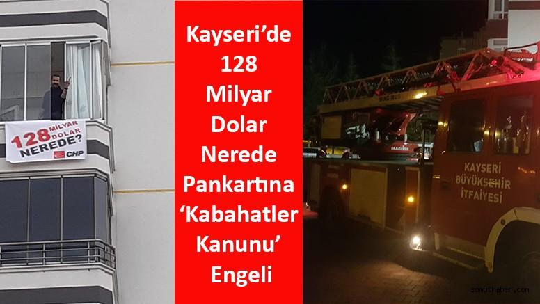Kayseri'de 128 Milyar Dolar Nerede Pankartına 'Kabahatler Kanunu' Engeli