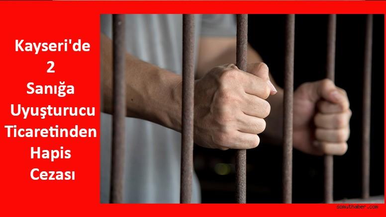 Kayseri'de 2 Sanığa Uyuşturucudan Hapis Cezası
