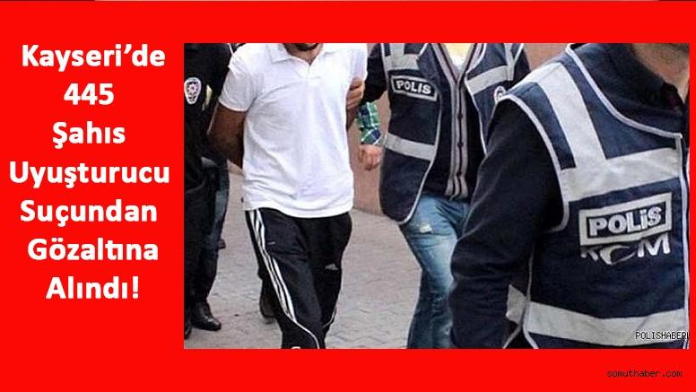 Kayseri'de 445 Şahıs Uyuşturucu Suçundan Gözaltına Alındı!