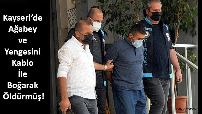 Kayseri'de Ağabey ve Yengesini Kablo İle Boğarak Öldürmüş!