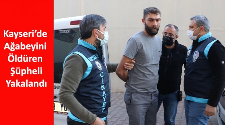 Kayseri'de Ağabeyini Öldüren Şüpheli Yakalandı