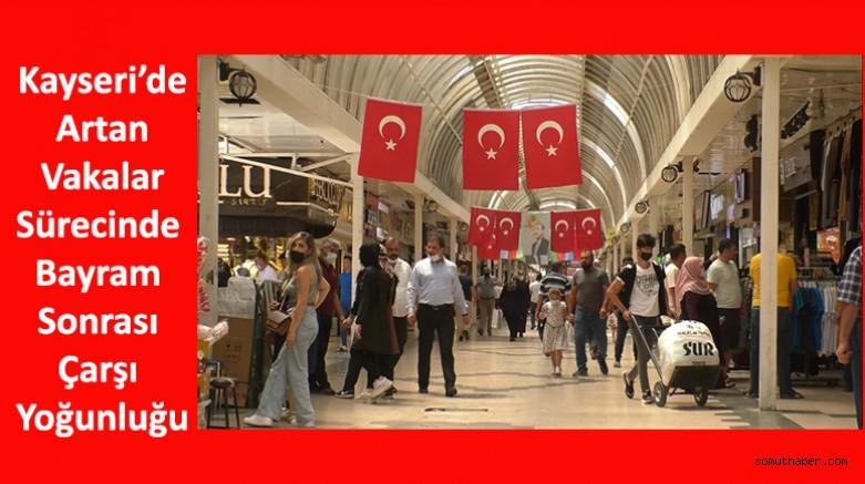 Kayseri'de Bayram Sonrası Çarşı Yoğunluğu