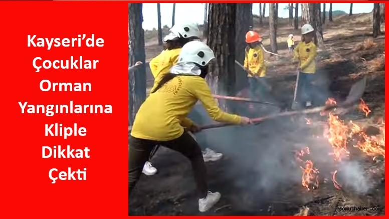 Kayseri'de Çocuklar Orman Yangınlarına Kliple Dikkat Çekti