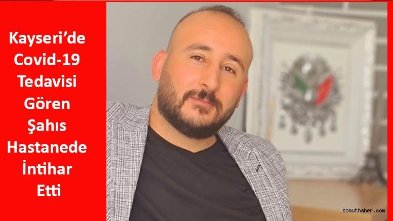 Kayseri'de Covid-19 Tedavisi Gören Şahıs Hastanede İntihar Etti