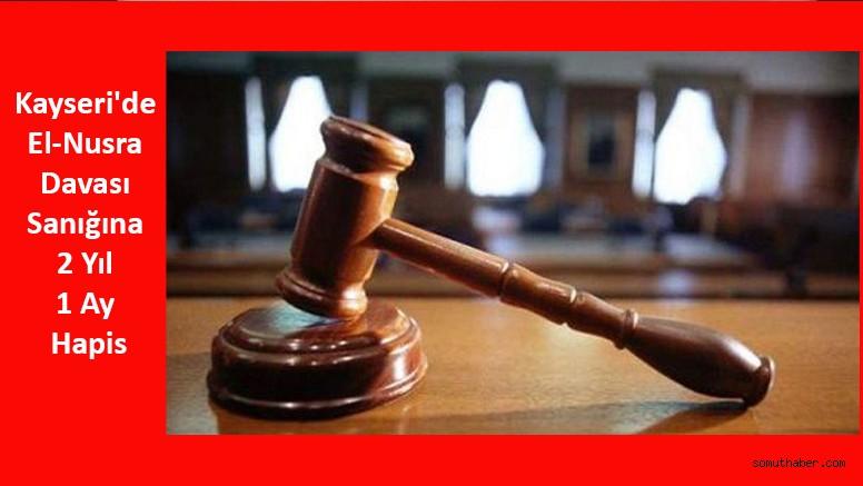 Kayseri'de El-Nusra Davası Sanığına 2 Yıl 1 Ay Hapis
