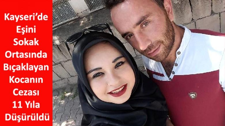 Kayseri'de Eşini Sokak Ortasında Bıçaklayan Kocanın Cezası 11 Yıla Düşürüldü