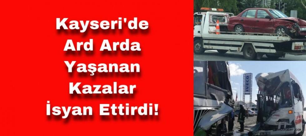 Kayseri'de Her Geçen Gün Kazalar Artıyor