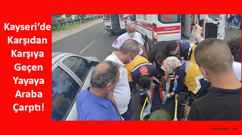 Kayseri'de Karşıdan Karşıya Geçen Yayaya Araba Çarptı