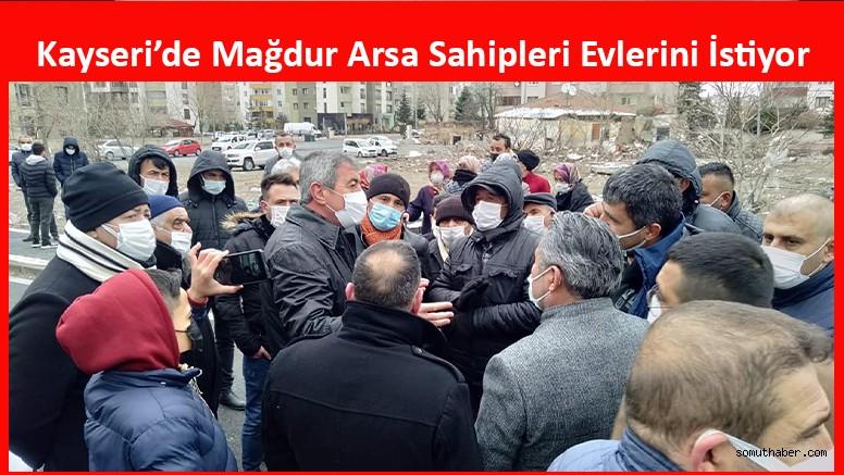 Kayseri'de Mağdur Arsa Sahipleri Evlerini İstiyor