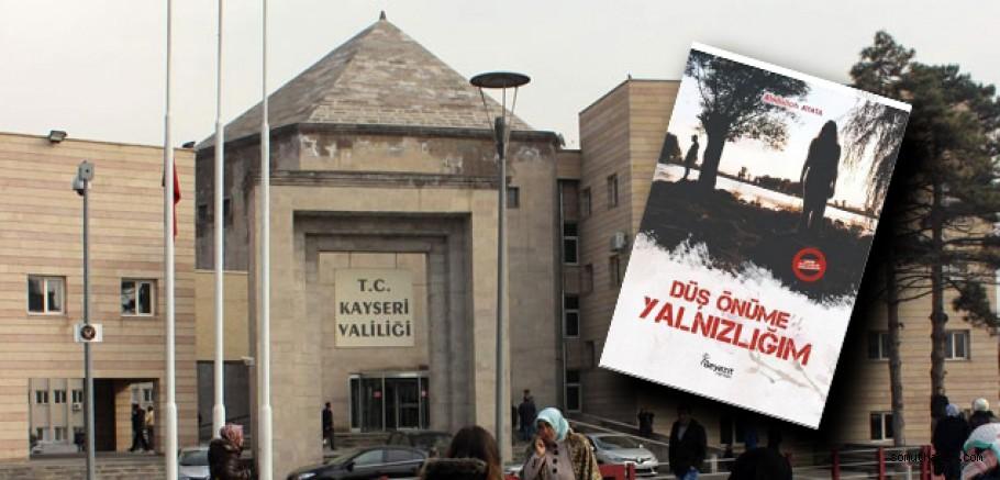 KAYSERİ'DE 'O' KİTABIN YANKISI SÜRÜYOR