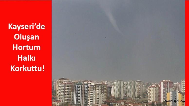 Kayseri'de Oluşan Hortum Halkı Korkuttu!