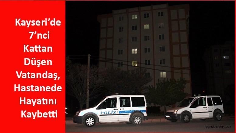 Kayseri'de Pencereden Düşen Vatandaş, Hastanede Hayatını Kaybetti