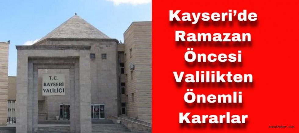 Kayseri'de Ramazan Başlangıcı Öncesi Hıfzıssıhha Önemli Kararlar