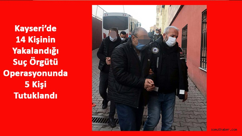 Kayseri'de Suç Örgütüne Operasyonda 5 Tutuklama
