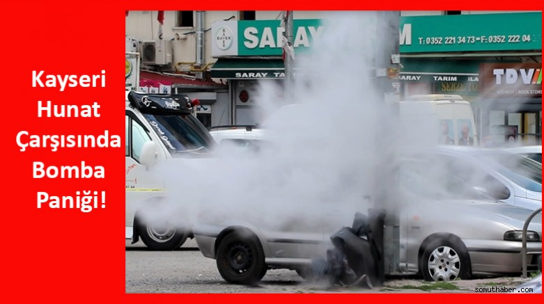 Kayseri Hunat Çarşısında Bomba Paniği