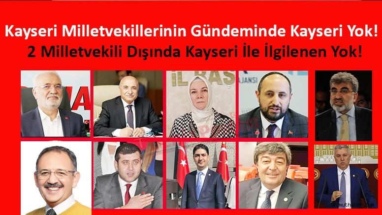 Kayseri Milletvekillerinin Gündeminde Kayseri Yok!