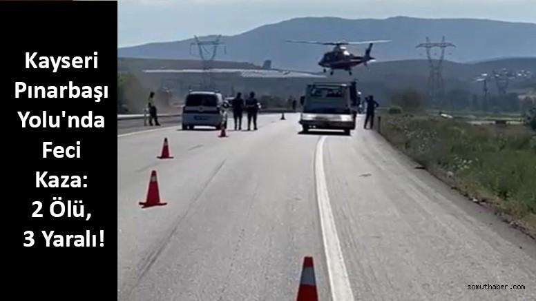 Kayseri Pınarbaşı Yolu'nda Feci Kaza: 2 Ölü, 3 Yaralı!