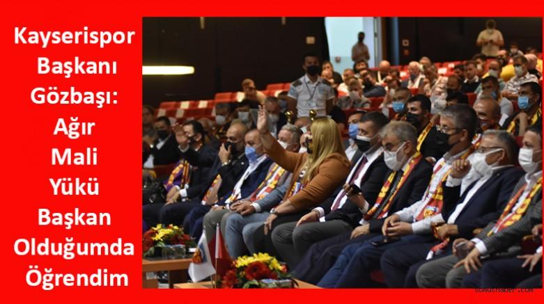 Kayserispor Başkanı Gözbaşı: Ağır Mali Yükü Başkan Olduğumda Öğrendim