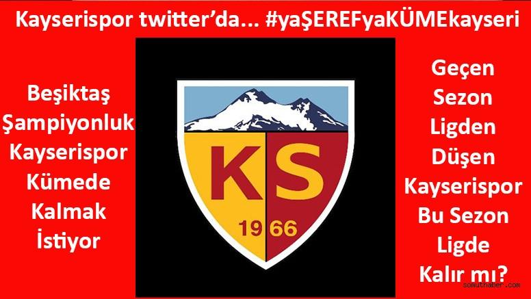 Kayserispor twitter'da… #yaŞEREFyaKÜMEkayseri
