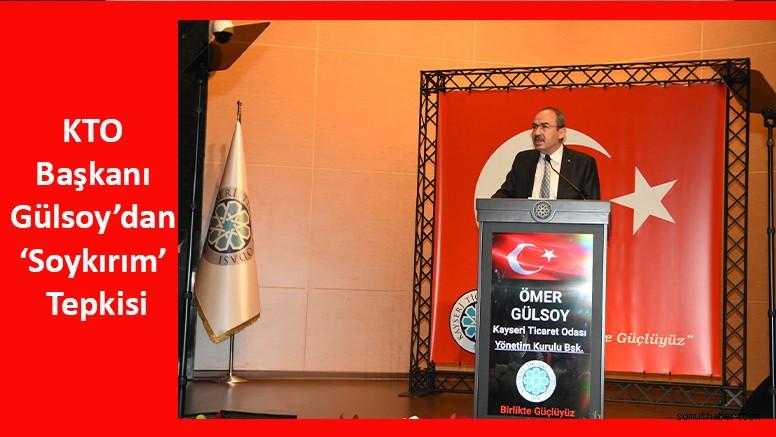 KTO Başkanı Gülsoy'dan 'Soykırım' Tepkisi
