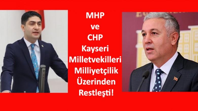 MHP ve CHP Kayseri Milletvekilleri Milliyetçilik Üzerinden Restleşti!
